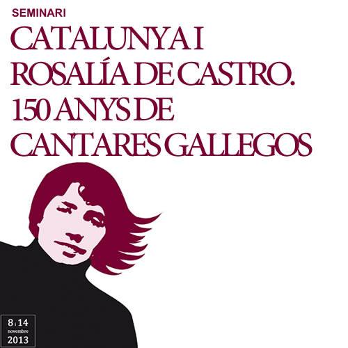 Catalunya i Rosalía de Castro. 150 anys de Cantares Gallegos