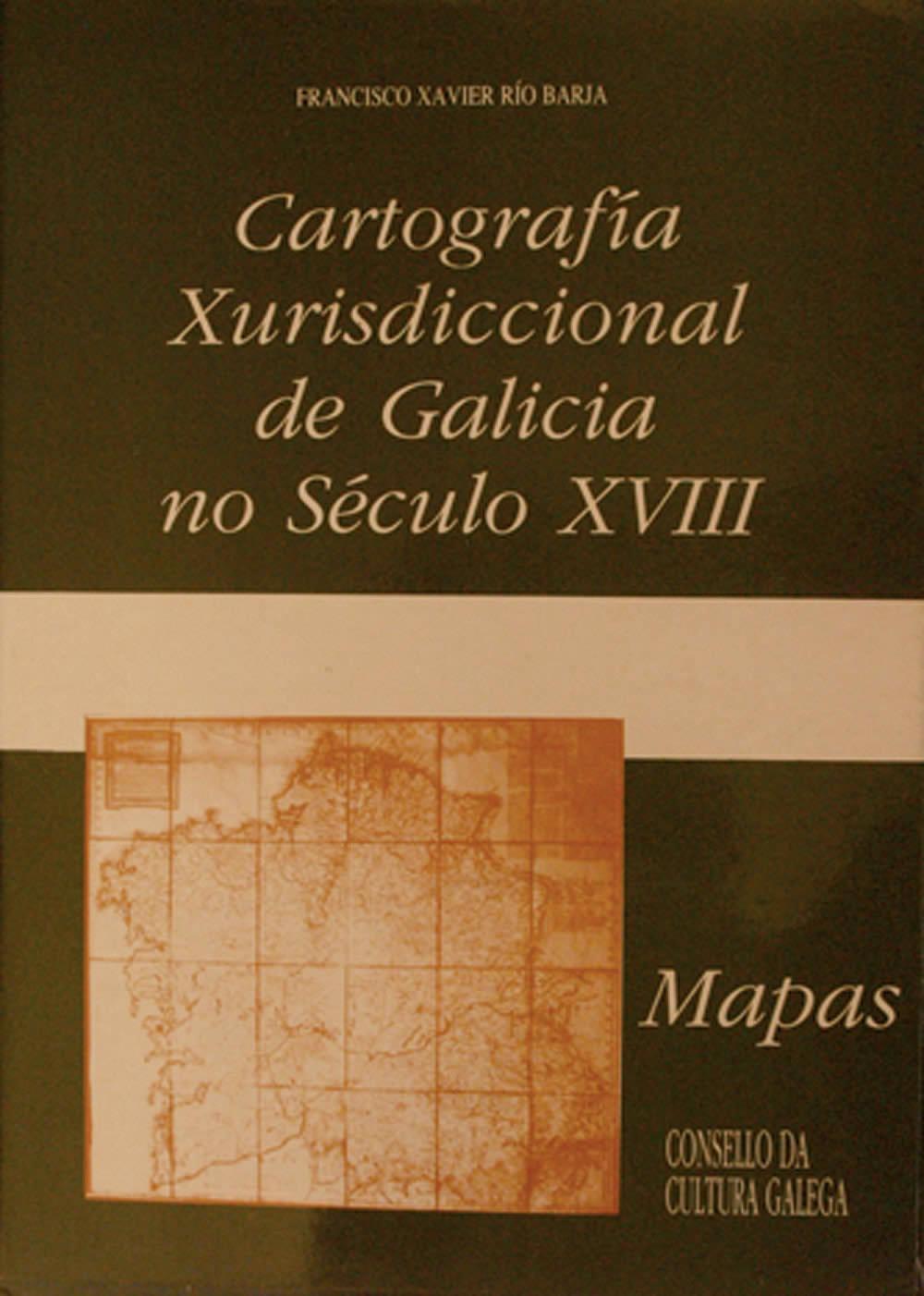 Portada de  Cartografía Xurisdiccional de Galicia no Século XVIII