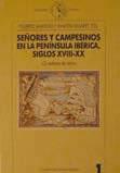 Portada de  Señores y campesinos en la Península Ibérica, siglos XVIII-XX