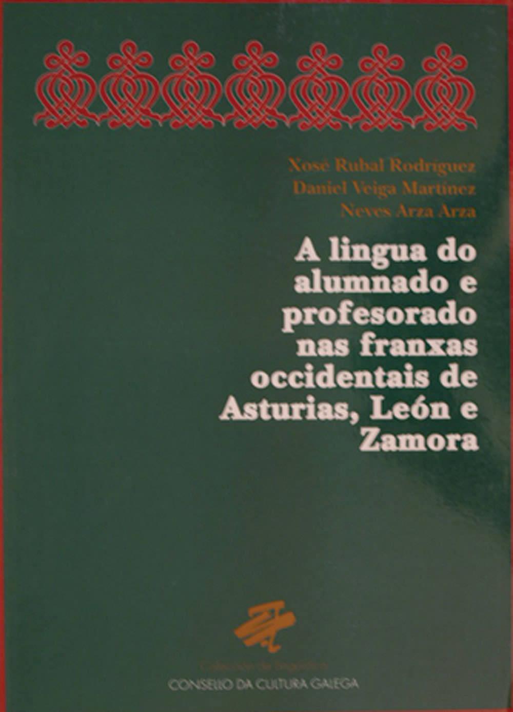 Portada de A lingua do alumnado e do profesorado nas franxas occidentais de Asturias, León e Zamora