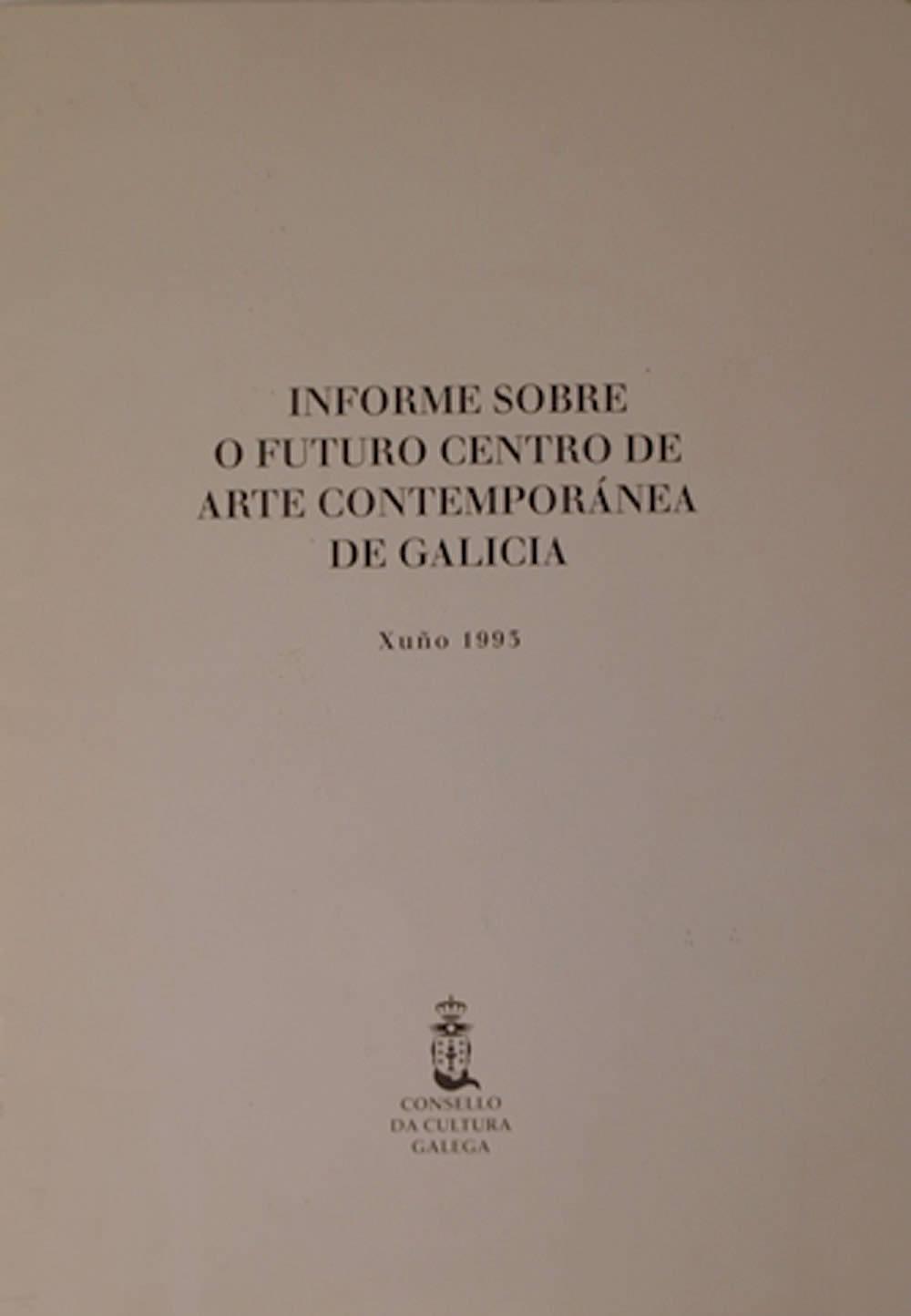 Portada de  Informe sobre o futuro Centro de Arte Contemporánea de Galicia