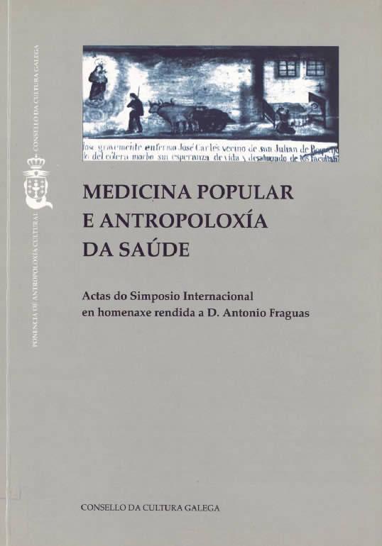 Portada de  Medicina popular e antropoloxía da saúde. Actas do Simposio internacional en homenaxe rendida a D. Antonio Fraguas