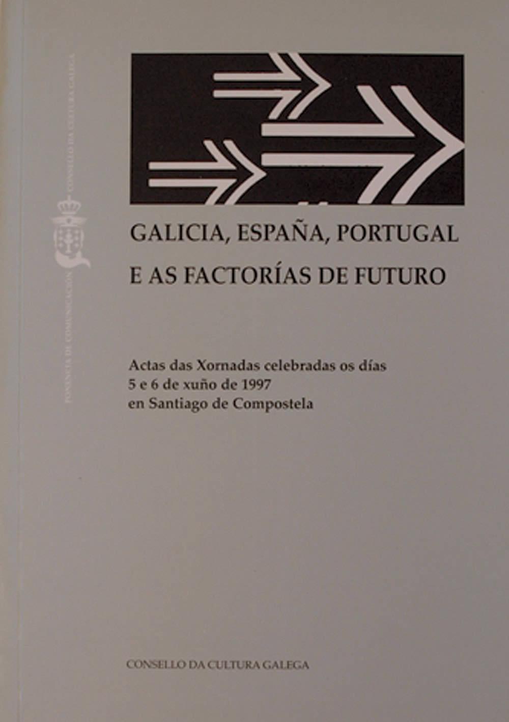 Portada de  Galicia, España, Portugal e as factorías de futuro