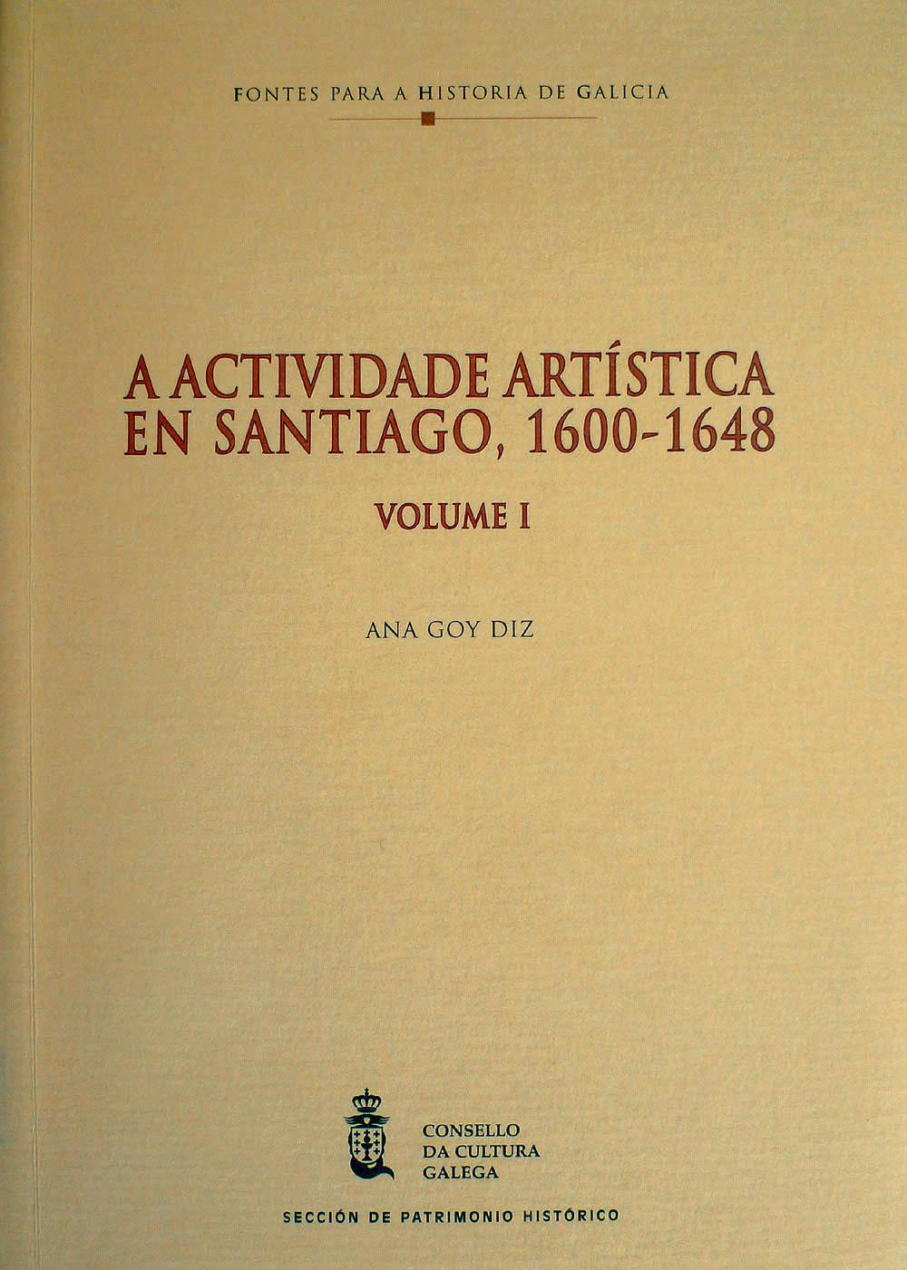 Portada de A  actividade artística en Santiago 1600-1648