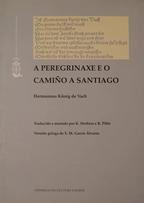 Portada de A peregrinaxe e o Camiño a Santiago de Hermannus Künig de Vach