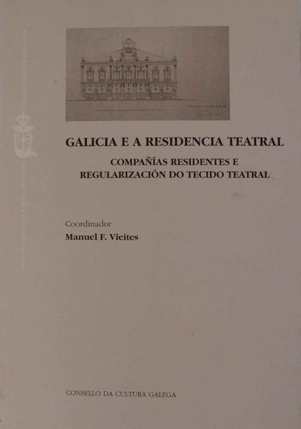 Portada de  Galicia e a residencia teatral: compañías residentes e regularización do tecido teatral