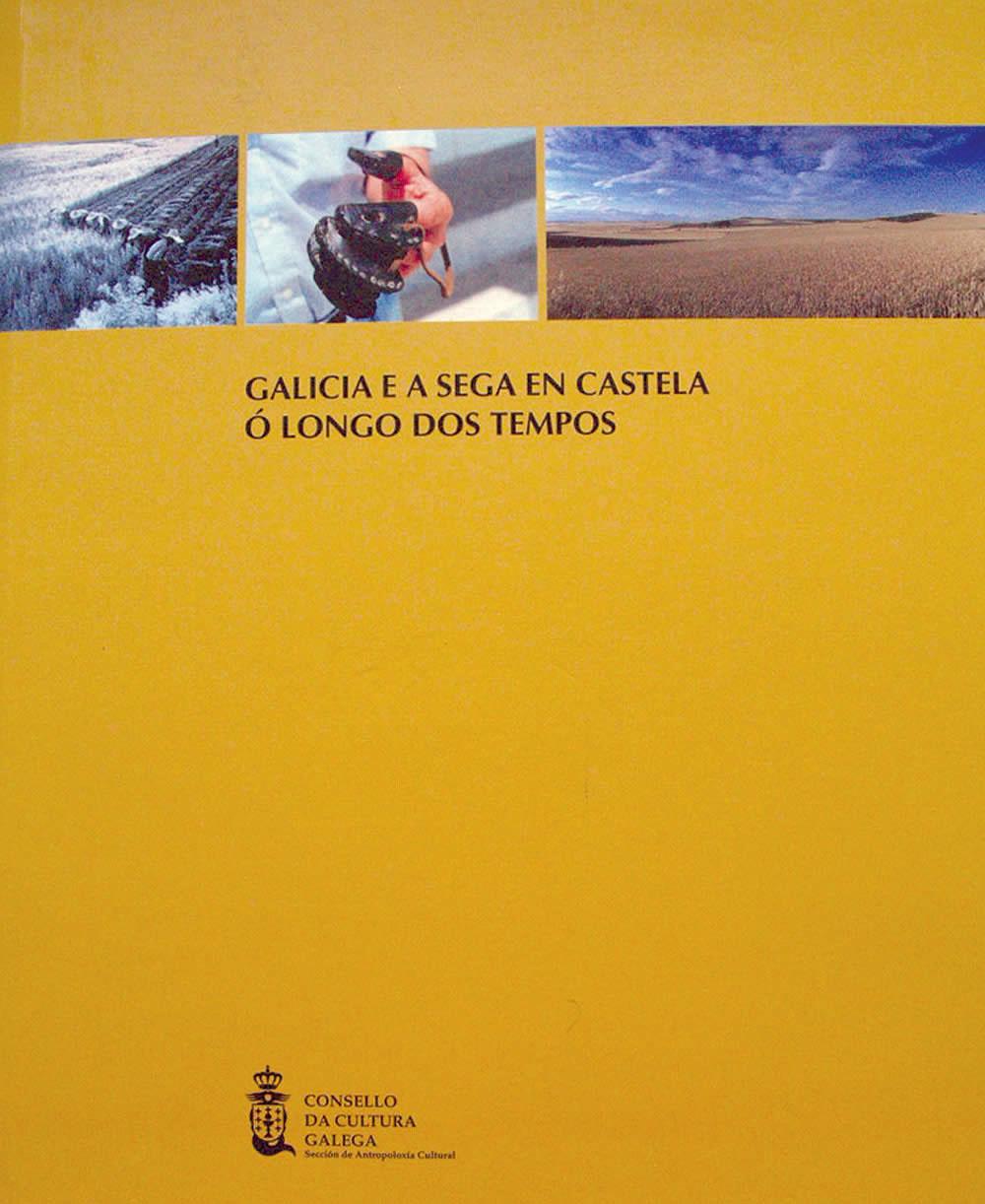 Portada de  Galicia e a sega en Castela ó longo dos tempos