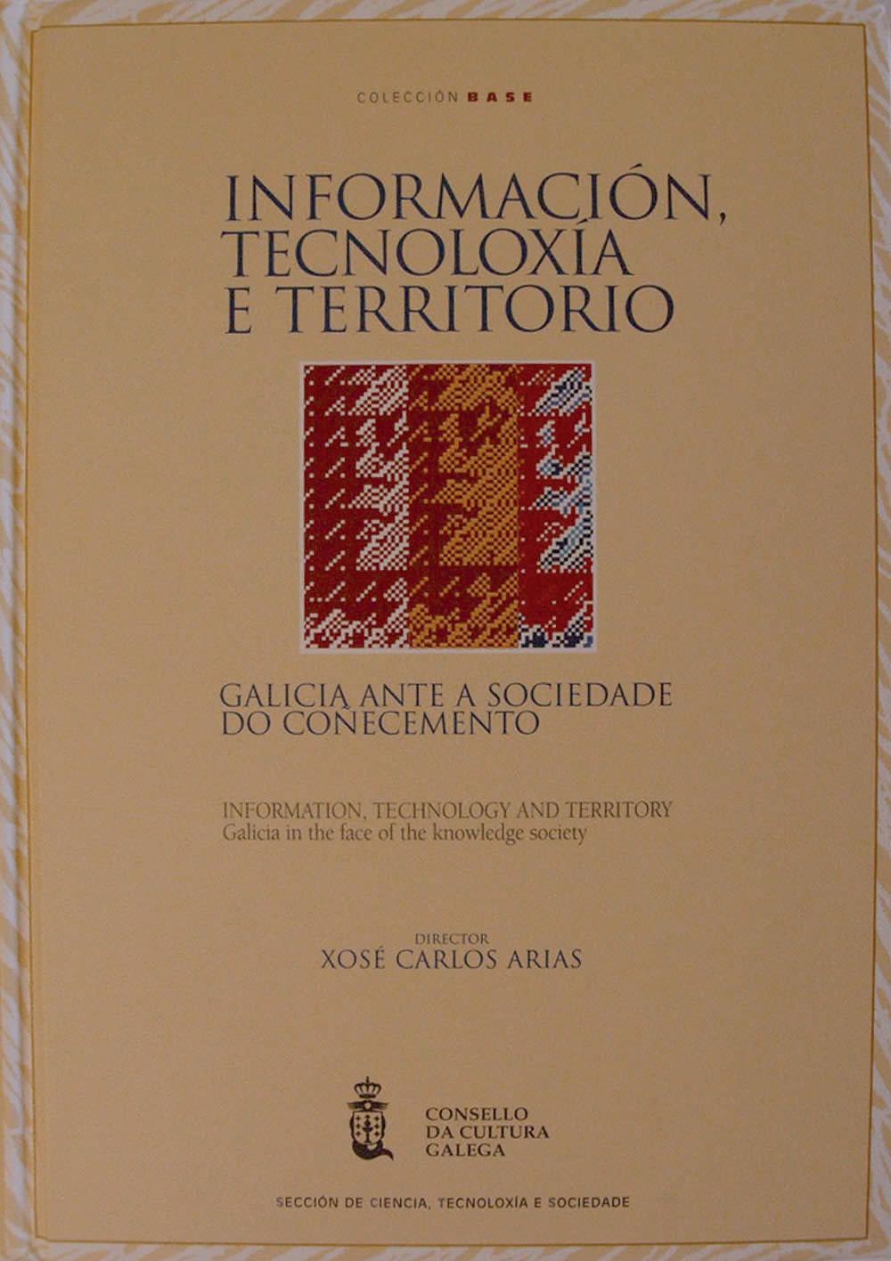 Portada de  Información, tecnoloxía e territorio: Galicia ante a sociedade do coñecemento