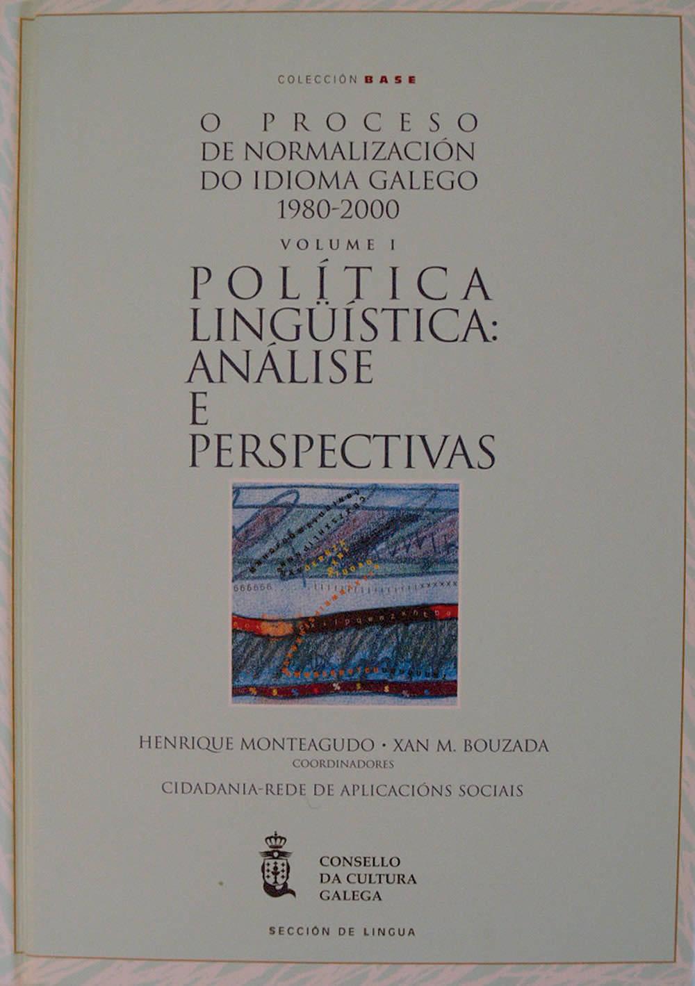 Portada de O proceso de normalización lingüística do idioma galego (1980-2000)