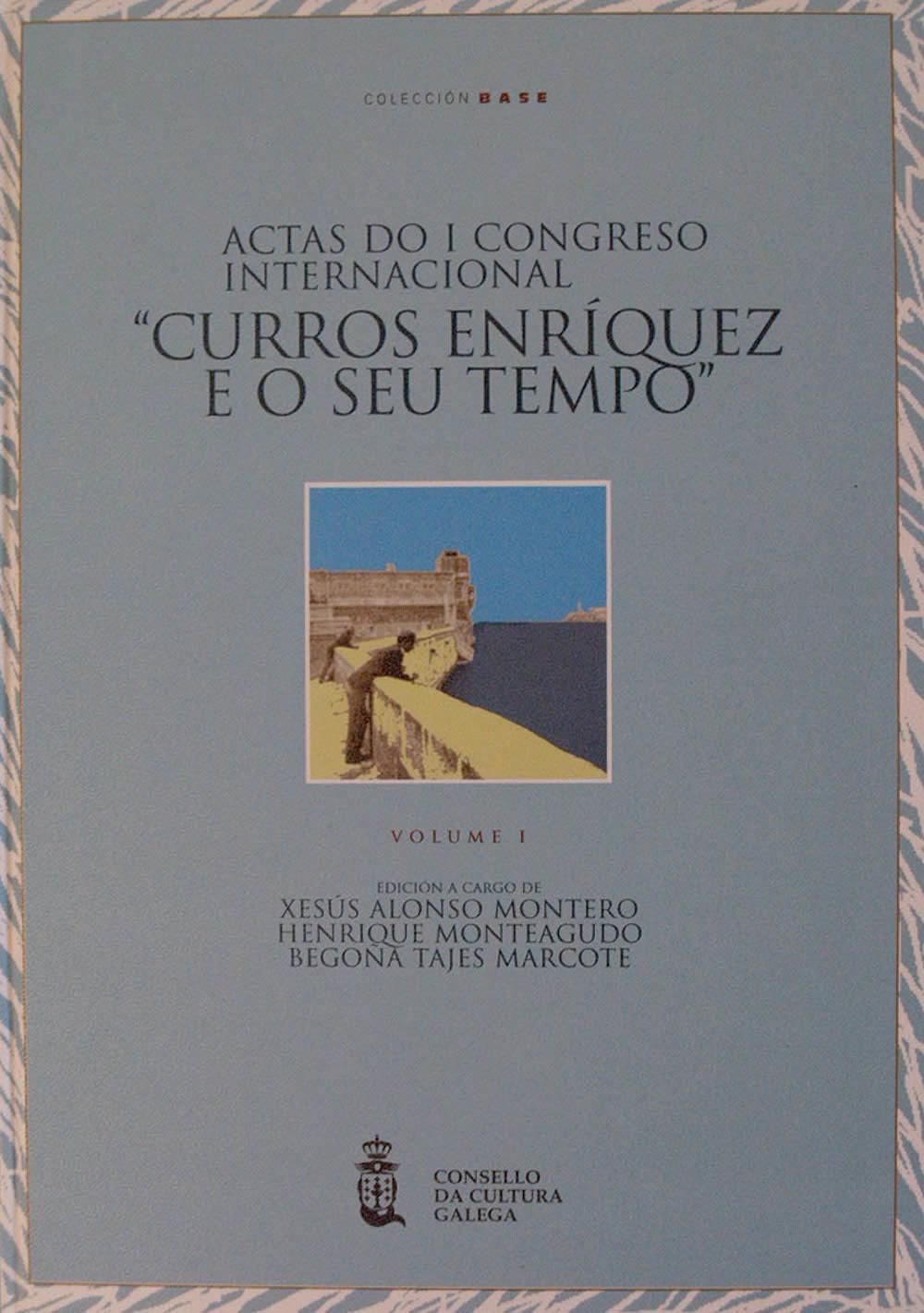 """Portada de  Actas do I Congreso Internacional """"Curros Enríquez e o Seu Tempo"""" (V.1)"""