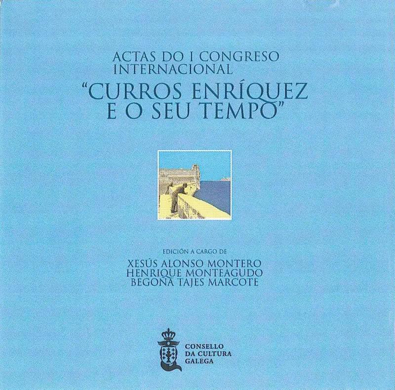 """Portada de  Actas do I Congreso Internacional """"Curros Enríquez e o Seu Tempo"""""""