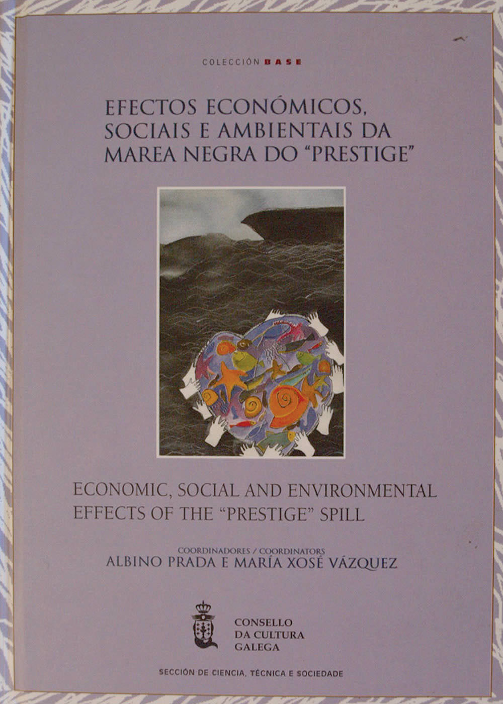 Portada de  Efectos económicos, sociais e ambientais da marea negra do Prestige = Economic, social and environmental effects of the