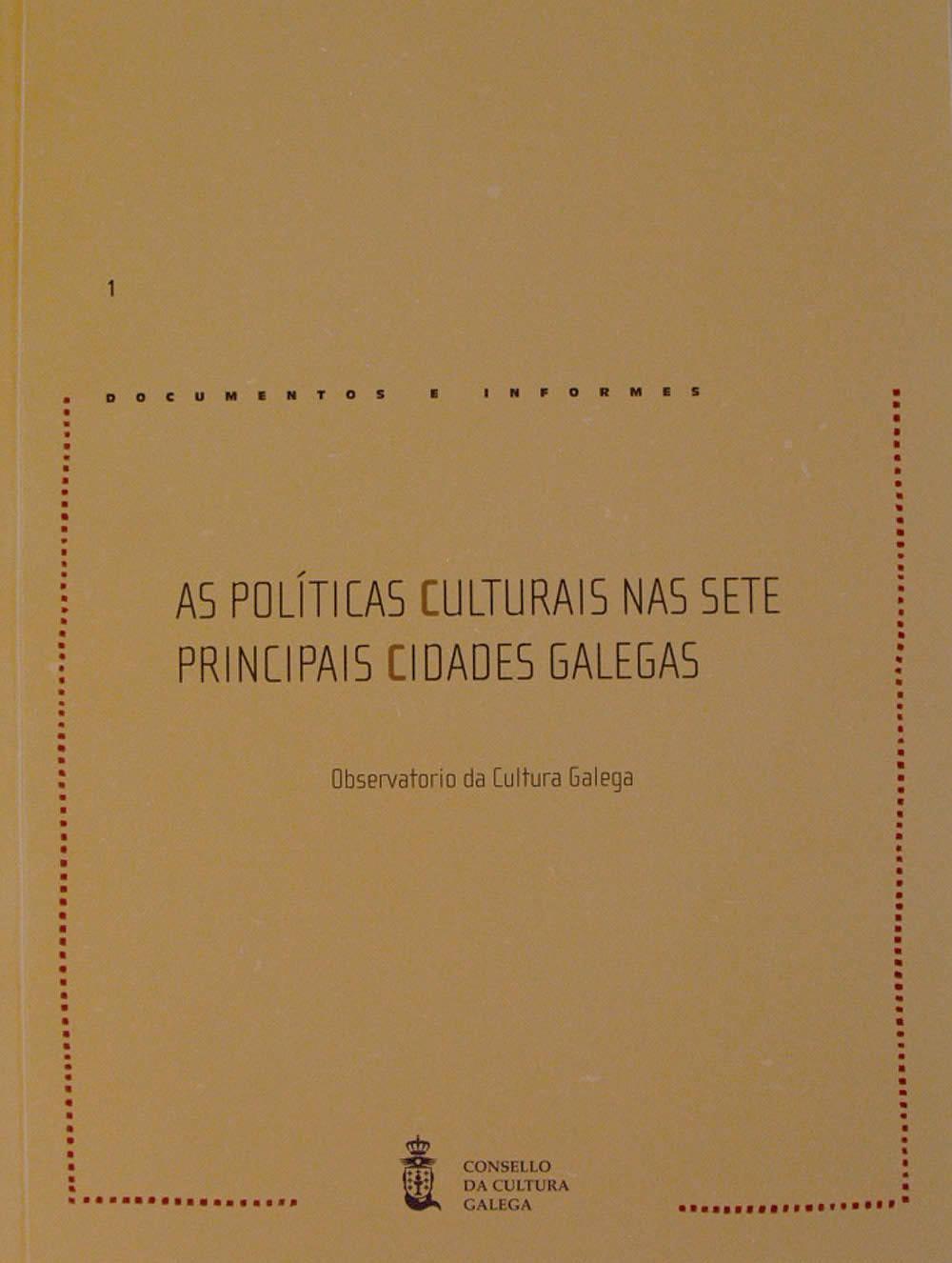 Portada de As políticas culturais nas sete principais cidades galegas