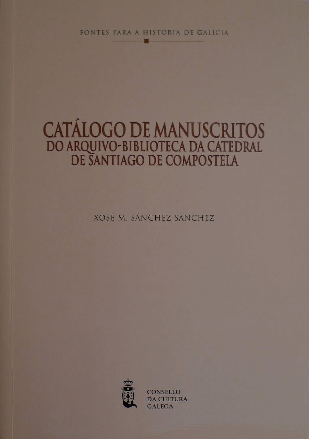 Portada de  Catálogo de manuscritos do arquivo-biblioteca da catedral de Santiago de Compostela