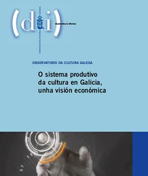 Portada de O sistema produtivo da cultura en Galicia, unha visión económica