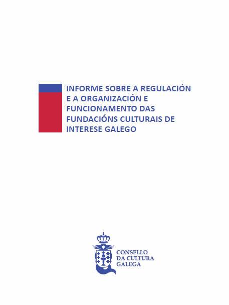Portada de  Informe sobre a regulación e a organización e funcionamento das Fundacións Culturais de Interese Galego