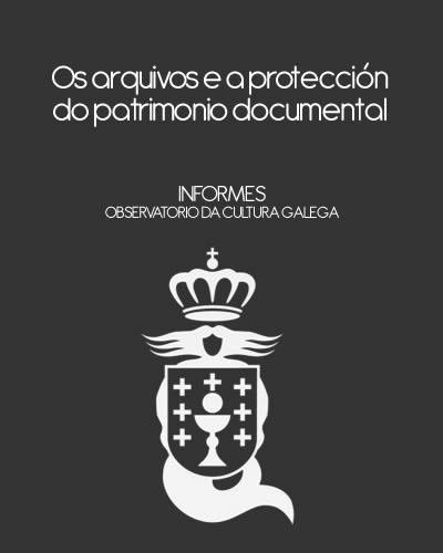 Portada de Os arquivos e a protección do patrimonio documental