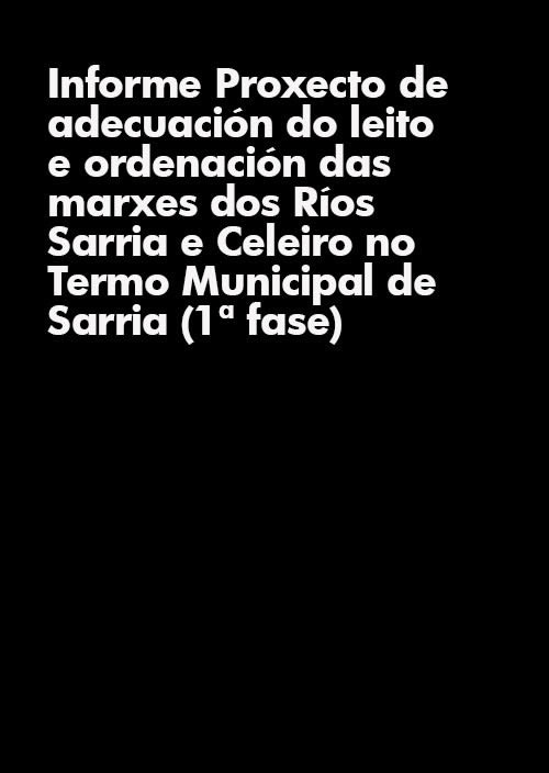 Portada de  Proxecto de adecuación do leito e ordenación das marxes dos Ríos Sarria e Celeiro no Termo Municipal de Sarria (1ª fase)