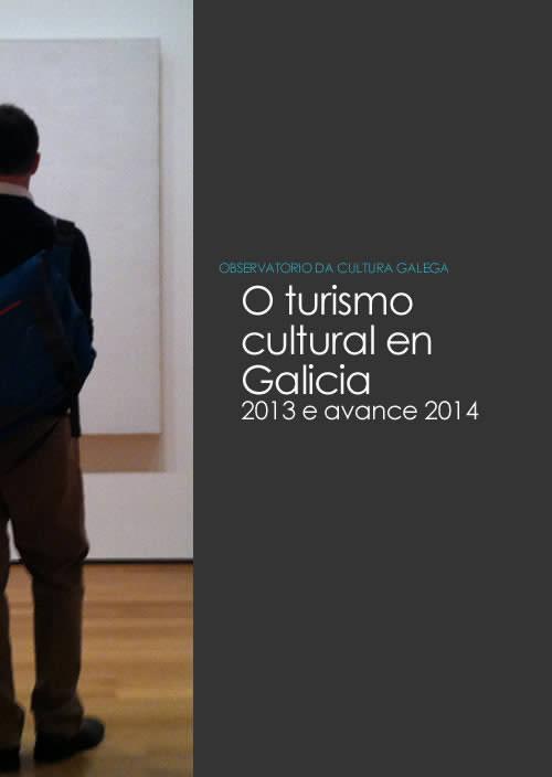Portada de O turismo cultural en Galicia (2013 e avance 2014)