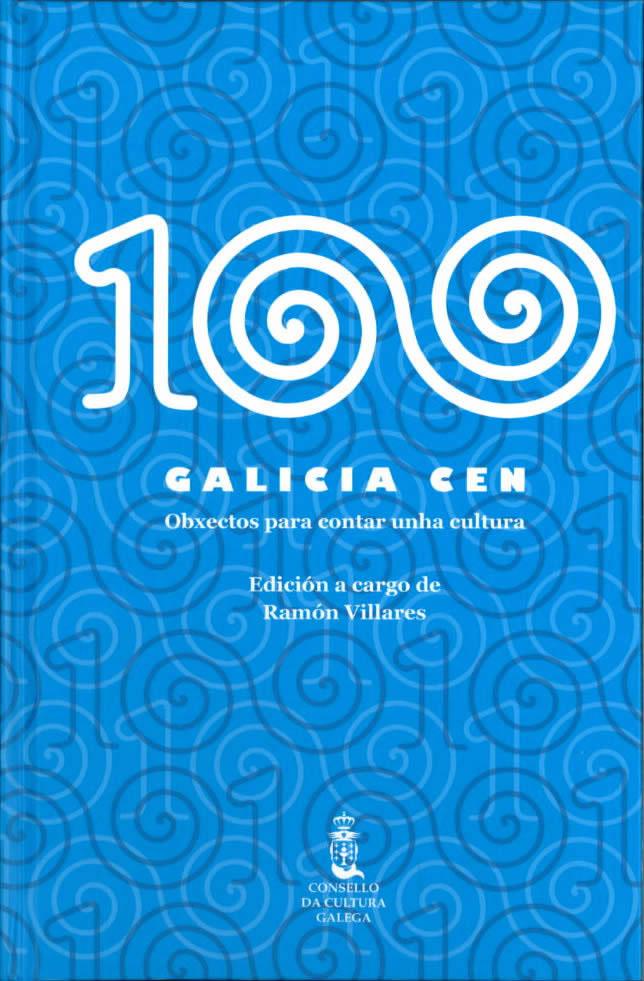 Portada de  100 Galicia cen. Obxectos para contar unha cultura