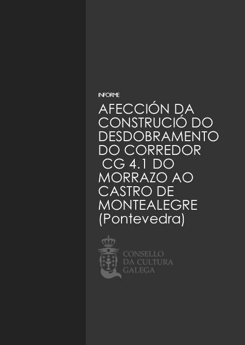 Portada de  Afección da construción do desdobramento do corredor CG 4.1 do Morrazo ao Castro de Montealegre (Pontevedra)