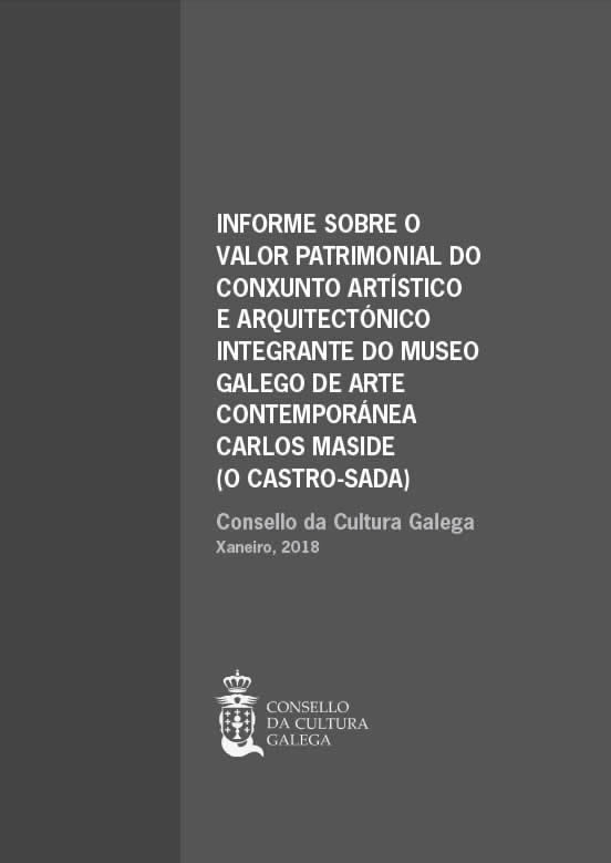 Portada de  Informe sobre o valor patrimonial do conxunto artístico e arquitectónico integrante do Museo de Arte Contemporánea Carlos Maside (O Castro-Sada)