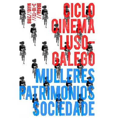 Ciclo de cinema luso-galego:  Mulleres, Patrimonios, Sociedade