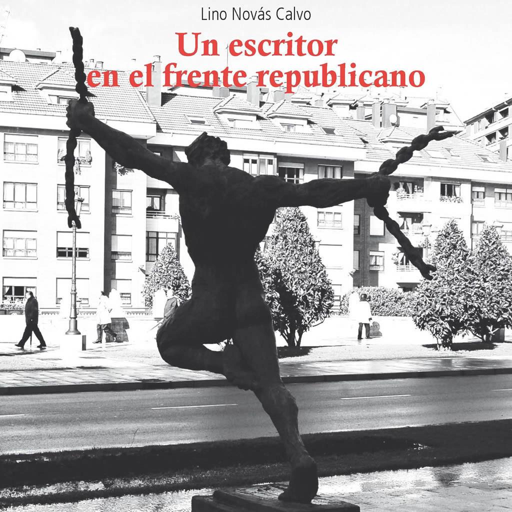 Presentación do libro Un escritor en el frente republicano de Lino Novás Calvo