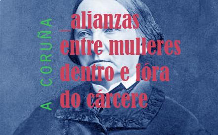 ALIANZAS ENTRE MULLERES DENTRO E FÓRA DO CÁRCERE