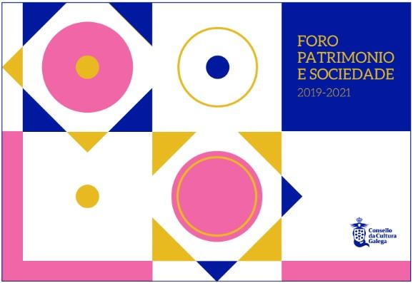 Presentación da publicación <i>Foro Patrimonio e Sociedade. Guía práctica para a análise dun sector clave na gobernanza do futuro</i>