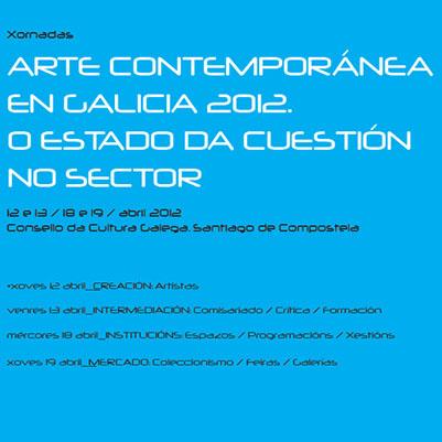 Arte contemporánea en Galicia 2012. O estado da cuestión no sector.