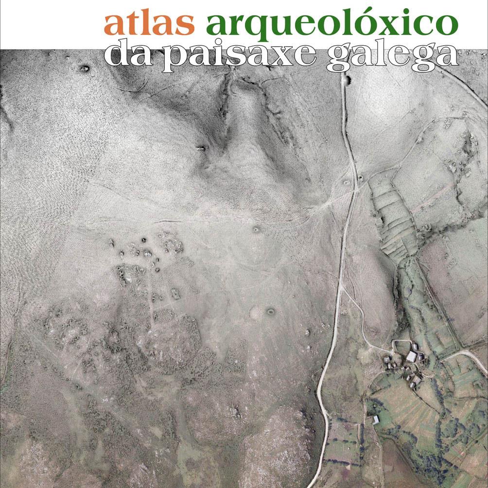 Libro «Atlas arqueolóxico da paisaxe galega»