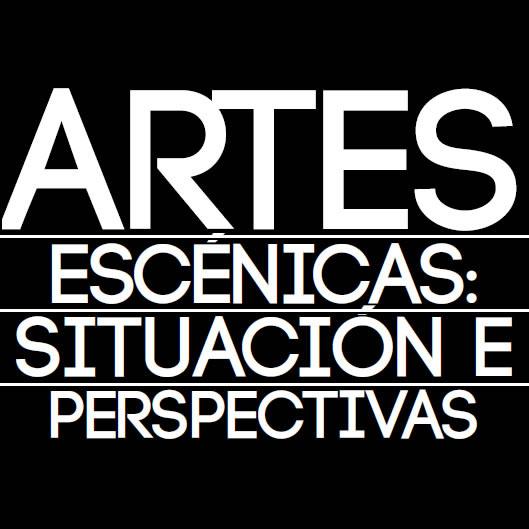 As artes escénicas: situación e perspectivas