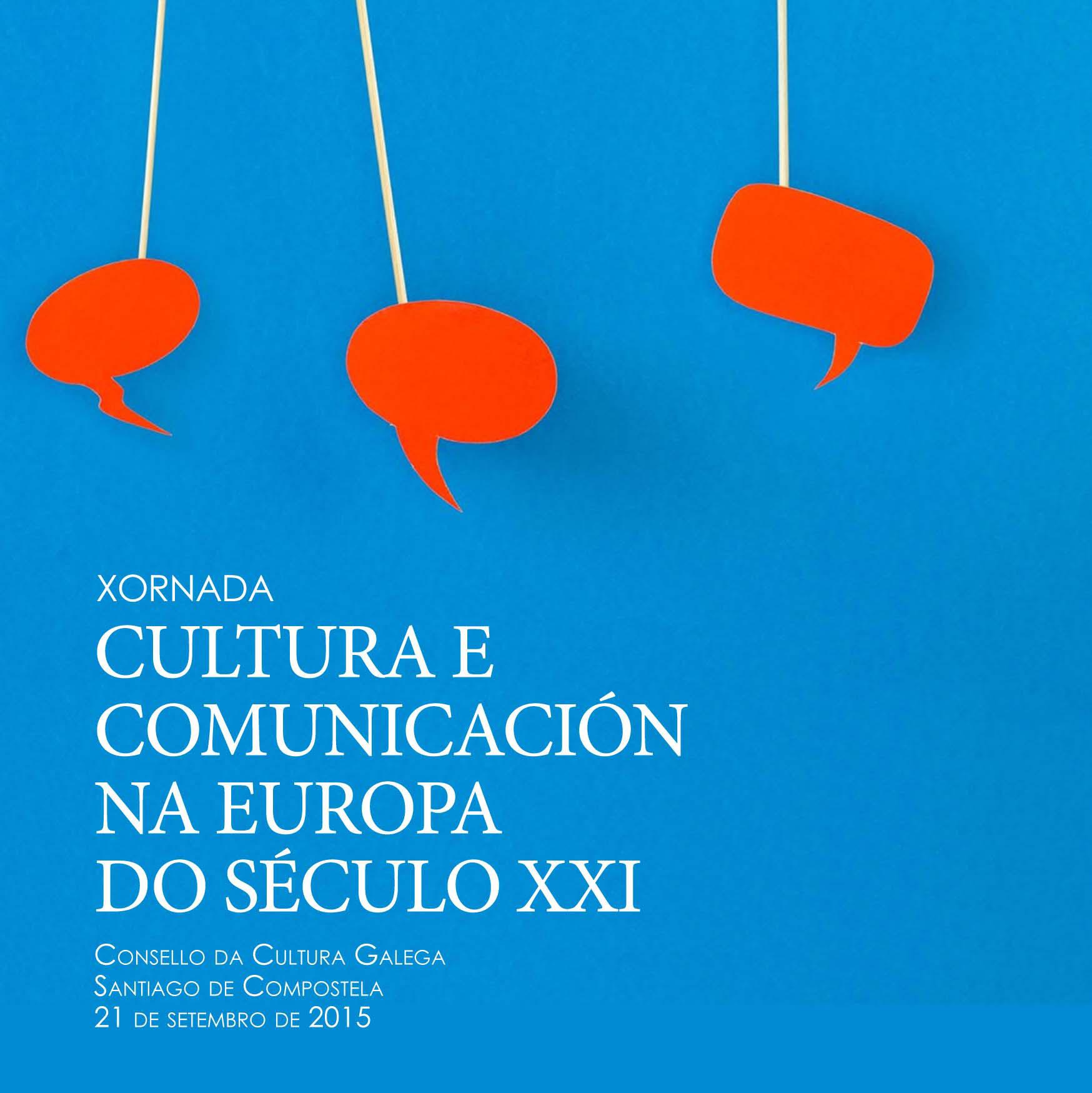 Cultura e comunicación na Europa do século XXI