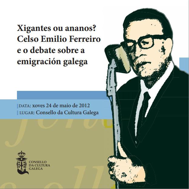 Xigantes ou ananos? Celso Emilio Ferreiro e o debate sobre a emigración galega