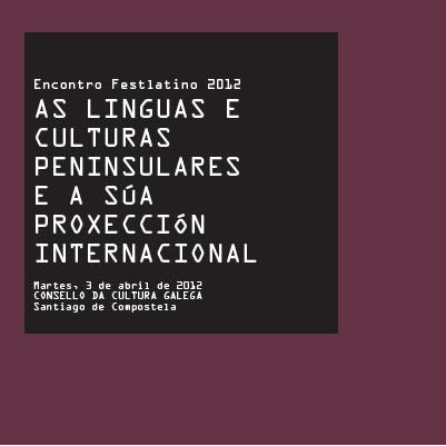 Encontro Festlatino 2012: As linguas e culturas peninsulares  e a súa proxección internacional
