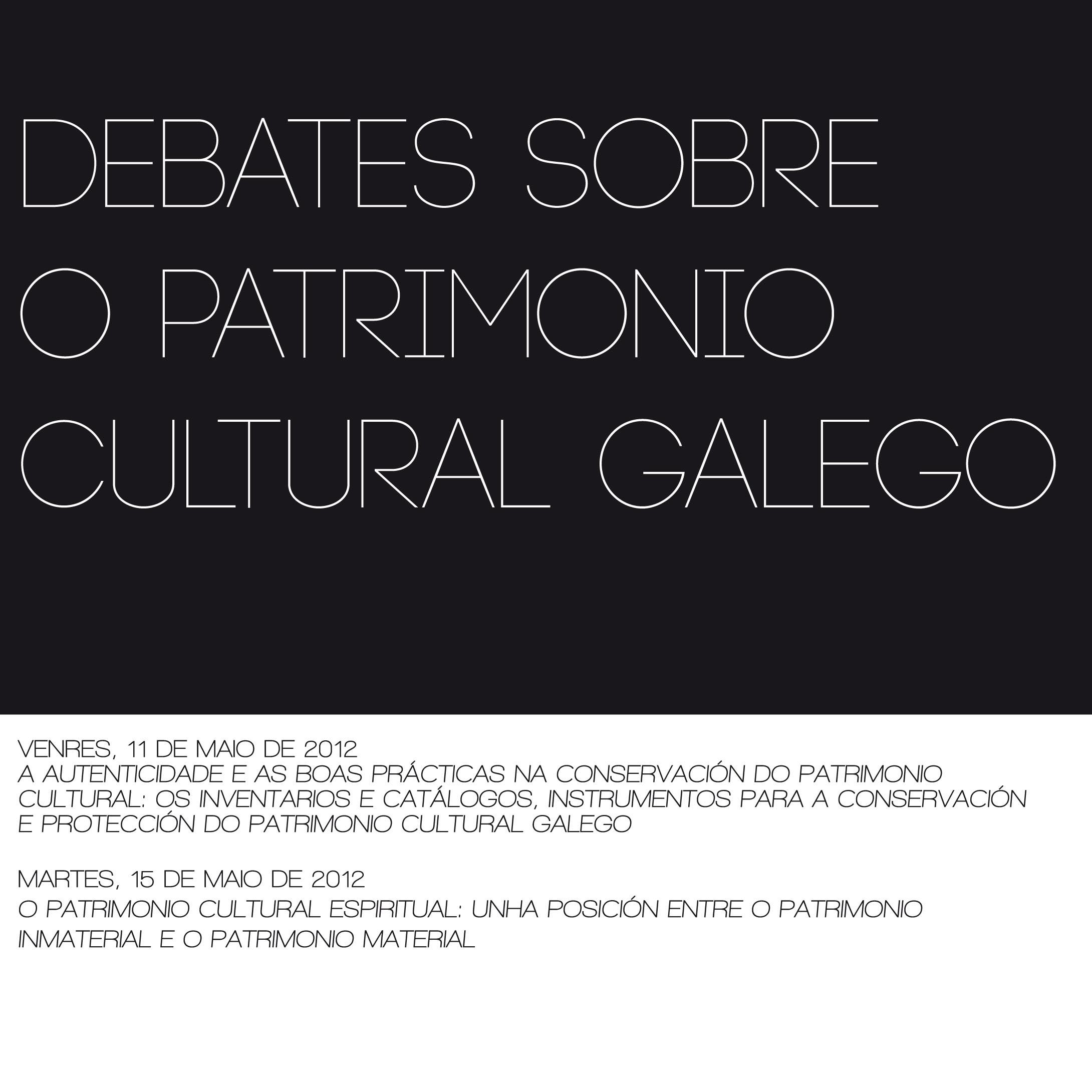 Debates sobre o patrimonio cultural galego