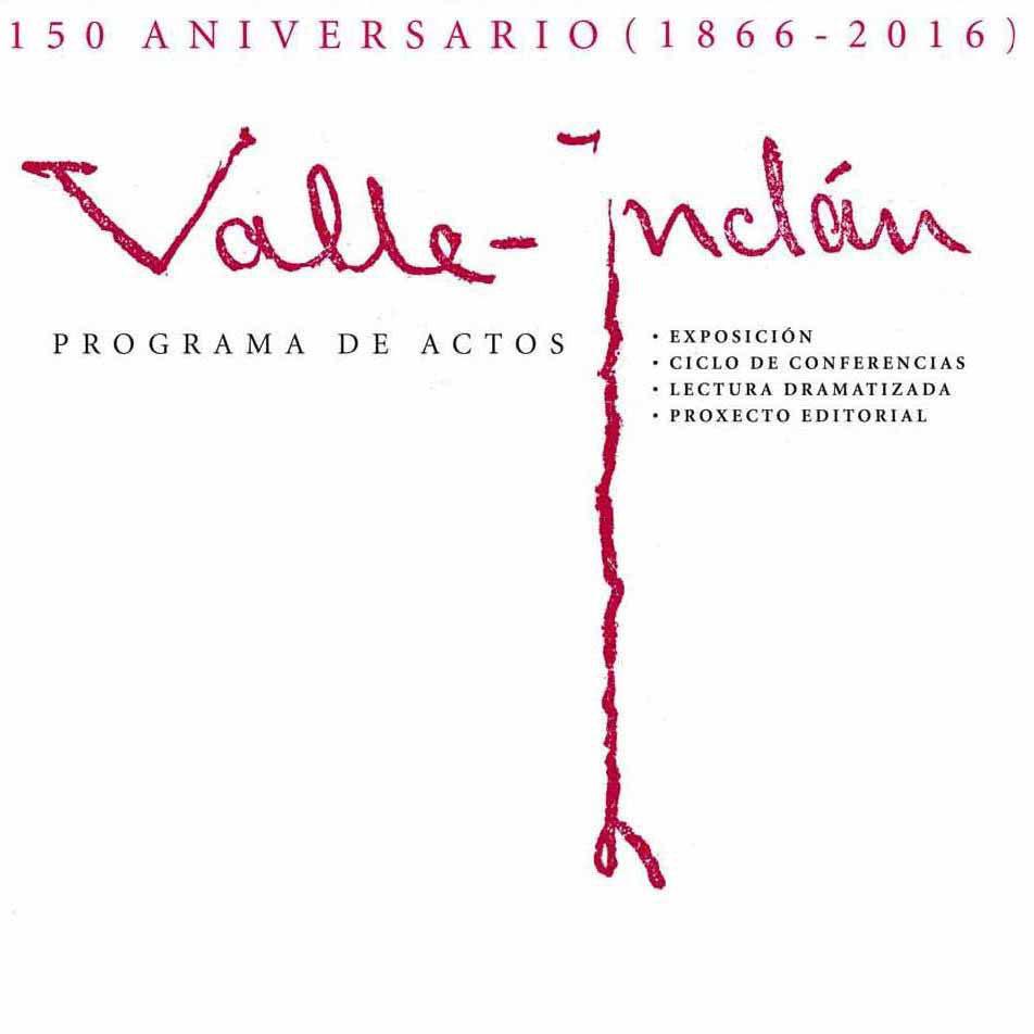 Valle Inclán: xenio e figura (1866-2016)