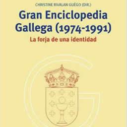 Libro: «Gran Enciclopedia Gallega (1974-1991). La forja de una identidad»