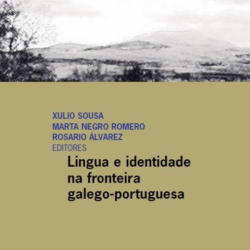 Libro «Lingua e identidade na fronteira galego-portuguesa»