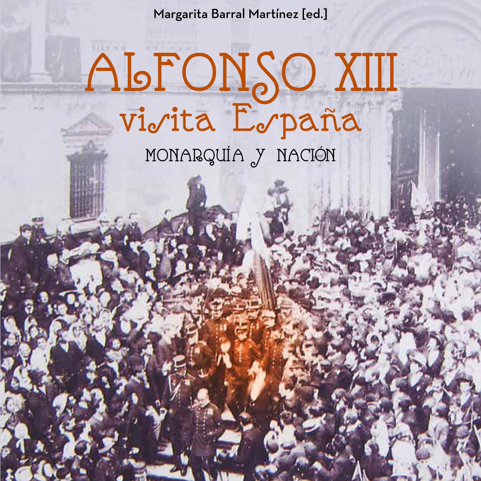 Libro «Alfonso XIII visita España. Monarquía y nación»