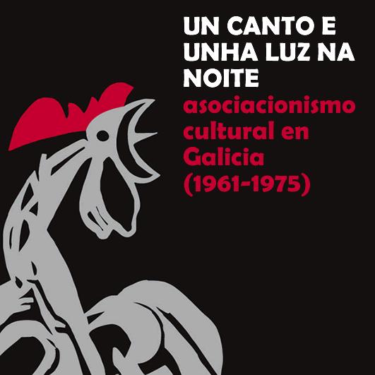 Un canto e unha luz na noite. Asociacionismo cultural en Galicia (1961-1975)