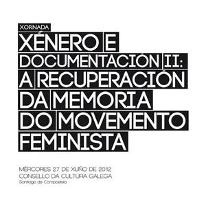 Xénero e documentación II: A recuperación da memoria do Movemento Feminista