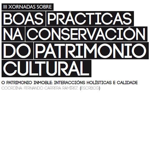 III Xornadas sobre boas prácticas na conservación do patrimonio cultural