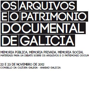 Os arquivos e o patrimonio documental de Galicia: memoria pública, memoria privada, memoria social