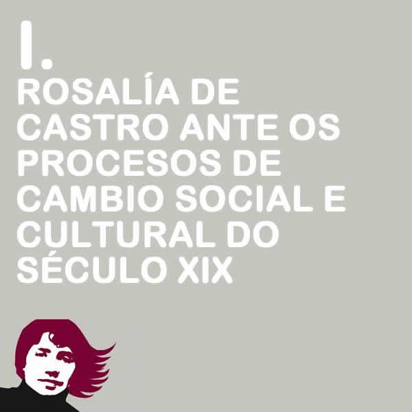 Rosalía de Castro ante os procesos de cambio social e cultural do Século XIX