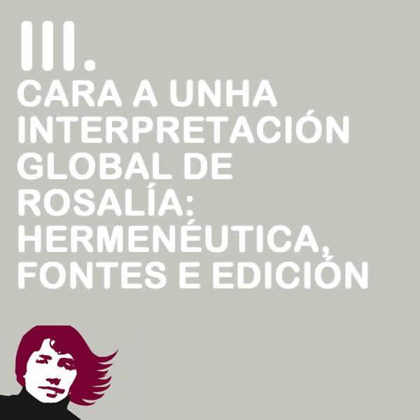Cara a unha interpretación global de Rosalía: hermenéutica, fontes e edición