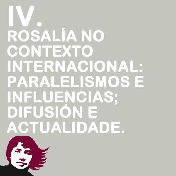 Rosalía no contexto internacional: paralelismos e influencias; difusión e actualidade
